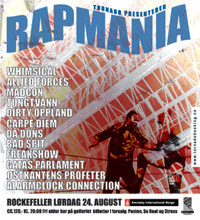 Rapmania: Whimsical, Allied Forces, MadCon, Tungtvann, Dirty Oppland, Carpe Diem, Da Dons, Bad Spit, Freakshow, Gatas Parlament, Østkantens Profeter, Alarmclock Connection