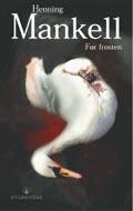 """Henning Mankells bok """"Før frosten"""" ligger på salgstoppen."""