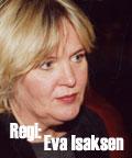 Eva Isaksen regissør Sejer