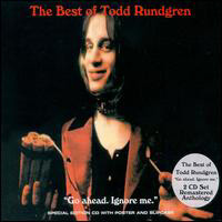 """Todd Rundgren """"Go Ahead Ignore Me - The Best of Todd Rundgren"""""""