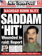 Saddam Hussein er flere ganger blitt meldt truffet.