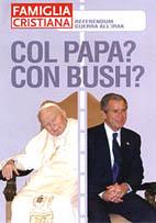 Er du med Paven eller med Bush, spurte det katolske magasinet Famiglia Christiana tidligere i år.