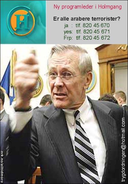 I sommer var det Donald Rumsfeld som vikarierte for Oddvar Stenstrøm i TV2s Holmgang. (Innsendt av Arne Vrang)