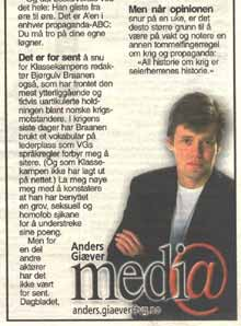 Anders Giæver i VG har i svært liten grad vist sin skepsis til krigen i sine VG-kommentarer.