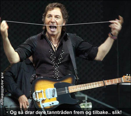 Bruce Springsteens Norgesturné er sponset av en ledende tanntrådprodusent. (Innsendt av Magne Askerøi Moe)