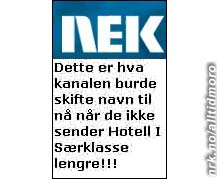"Innsendt av Veronica (www.humorsida.moo.no), som også melder: ""Jada, jeg har fått meg med at det sendes 23:55 på NRK2, men da sover jeg!""."