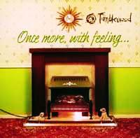 "Tumbleweed ga ut plata ""once more, with feeling"" i fjor."
