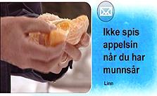 - Det er lurt å unngå å spise appelsin hvis du har munnsår, sier en seer.
