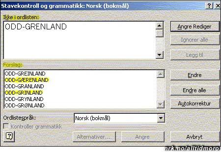 Stavekontrollen i Word kjenner ikke til ODD-GRENLAND, og ønsker et navneskifte på eliteserieklubben. (publisert 2004)