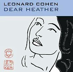 Leonard Cohen: «Dear Heather».