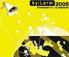 By:Larm arrangeres fra 10. til 12. februar i Stavanger, 2005.