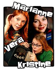 Vera, Marianne og Kristine