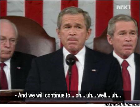 Bush hadde store problemer med å forklare hvorfor Bush 2 plutselig dukket opp. (Innsendt av Carina Bringedal)