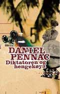 Daniel Pennac «Diktatoren og hengekøya» Oversatt av Kjell Olaf Jensen Pax 2005