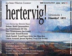 Lyddramaet «Hertervig» av Morten Cranner/ Jon Fosse