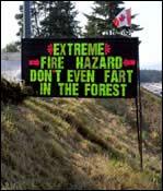 Ekstrem skogbrannfare, så ikke engang tenk på å .. (Kilde: www.swanksigns.org)