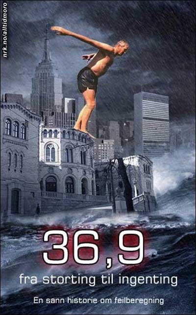 """Plakaten til den nye katastrofefilmen """"36,9"""", som kommer snart til en kino nær deg."""