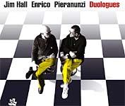 Jim Hall/Enrico Pieranunzi «Duologues» CAMJ 7774-2