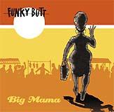 Funky Butt «Big Mama» Schmell 1005
