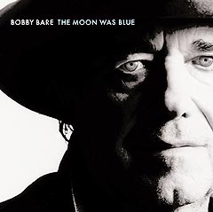 "Bobby Bare: ""The Moon was blue"" (Dualtone)."