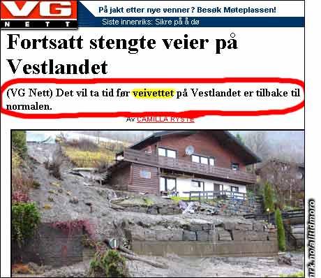 Det vil ta tid før veivettet blir normalt på Vestlandet, melder VG.no. (Innsendt av Rune Valle)
