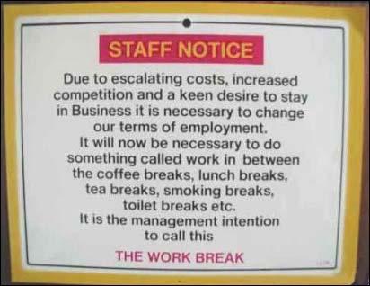 """(Ledelsen ser seg nødt til å innføre nye rutiner for de ansatte: Det vil bli innført noe som kalles """"jobb"""" mellom kaffe-, lunsj-, do-, og røykepausene.)"""