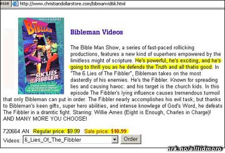 Bibleman er enda sterkere enn Supermann, og vier livet sitt til å bekjempe juks og lureri. Eneste som er litt pussig er prisen: Videoen er på tilbud, og koster derfor en dollar MER enn vanlig...