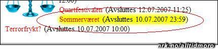 Sommerværet avsluttes i år 10. juli klokken 23.59, melder VG.no. (innsendt av RuFo)